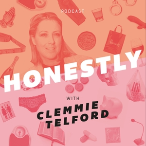 Honestly Podcast with Clemmie Telford by Clemmie Telford + Mags Creative