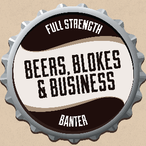 Beers, Blokes and Business - blokes drinking beer talking business by BeersBlokesBusiness.com - Entrepreneurs | Business | Marketing