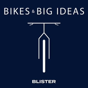 Bikes & Big Ideas by Blister