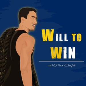 Will to Win with William Shewfelt by William Shewfelt