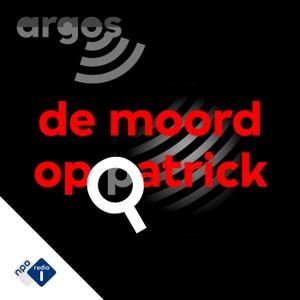 De moord op Patrick by NPO Radio 1 / VPRO