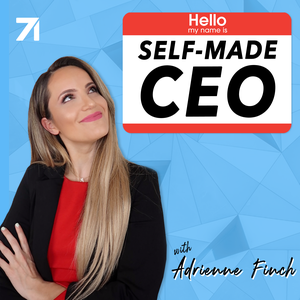 Self-Made CEO with Adrienne Finch by Studio71