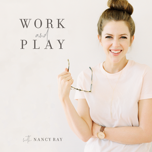 Work and Play with Nancy Ray by Nancy Ray