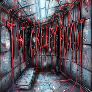 That Creepy Podcast by That Creepy Podcast