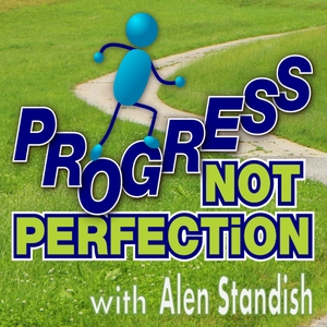 Progress Not Perfection by Alen Standish