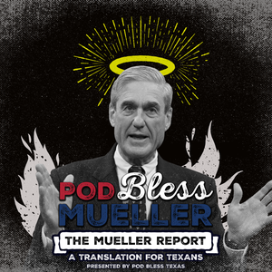 Pod Bless Robert Mueller by Pod Bless Texas