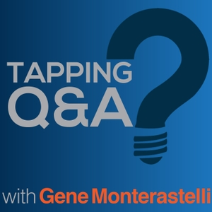 Tapping Q & A - Getting the most out of tapping and EFT by Gene Monterastelli