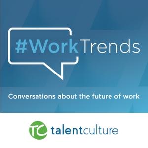 TalentCulture #WorkTrends by TalentCulture