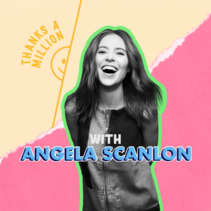 Angela Scanlon's Thanks A Million by Angela Scanlon