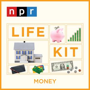 Life Kit: Money by NPR