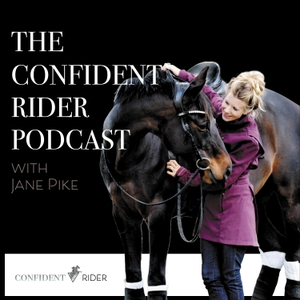 The Confident Rider Podcast by Jane Pike