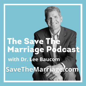 The Save The Marriage Podcast by Lee H. Baucom, Ph.D.