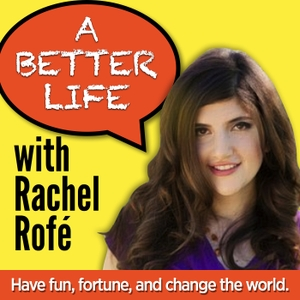 A Better Life w/ Rachel Rofe - Practical personal development for an amazing life + business by Rachel Rofé interviews amazing people on inspiration, motivation, self confidence, and personal growth every week!