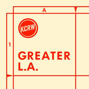 Greater LA by KCRW