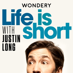 Life is Short with Justin Long by Wondery