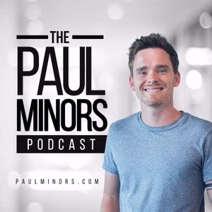 The Paul Minors Podcast: Productivity, Business & Self-Improvement by Paul Minors