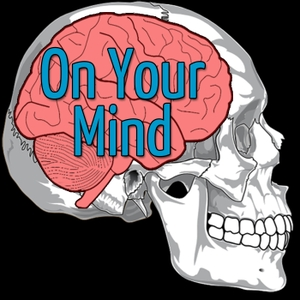 On Your Mind Neuroscience Podcast by On Your Mind