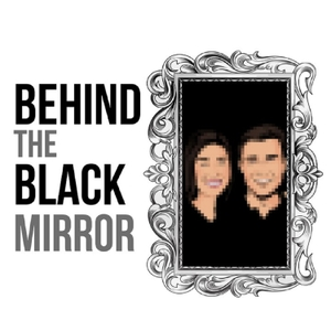 Behind the Black Mirror by Blake&Jinny