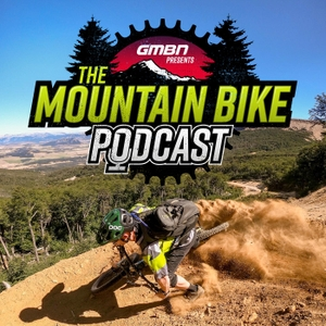 GMBN Presents The Mountain Bike Podcast by GMBN Presents The Mountain Bike Podcast