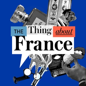 The Thing About France by Cultural Services of the French Embassy in the U.S.
