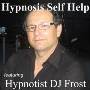 Hypnosis Self Help featuring Hypnotist DJ Frost by archive