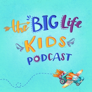 Big Life Kids Podcast by Big Life Journal