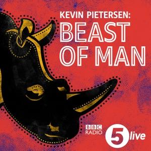 Kevin Pietersen: Beast Of Man by BBC Radio 5 live