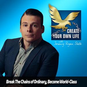 The Create Your Own Life Show by Jeremy Ryan Slate