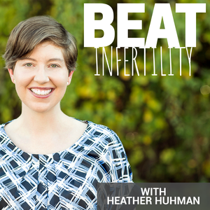 Beat Infertility by Heather Huhman
