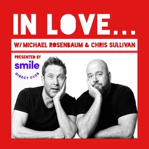 IN LOVE... with Michael Rosenbaum & Chris Sullivan by Michael Rosenbaum & Chris Sullivan