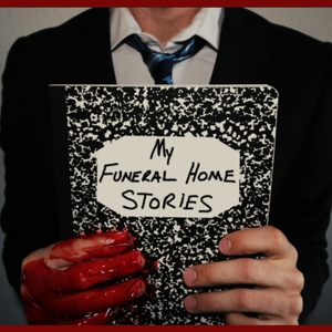 My Funeral Home Stories by Grant Inman