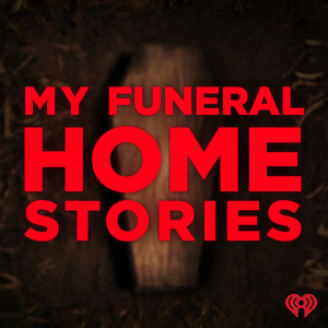 My Funeral Home Stories by iHeartRadio & Grant Inman