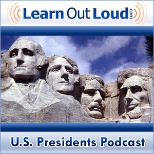 U.S. Presidents Podcast by LearnOutLoud.com