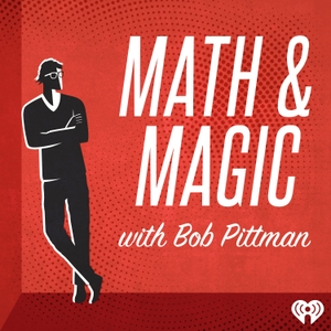 Math & Magic: Stories from the Frontiers of Marketing with Bob Pittman by iHeartRadio