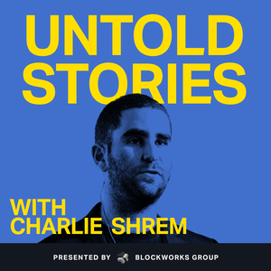 Untold Stories by Charlie Shrem | BlockWorks Group