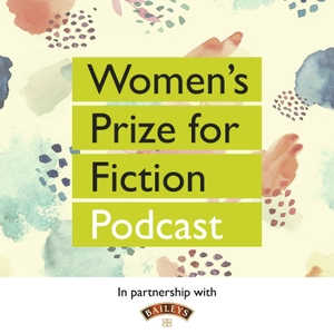 Women's Prize for Fiction Podcast by Women's Prize for Fiction