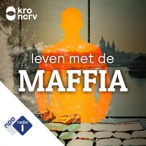 Leven met de maffia by NPO Radio 1 / KRO-NCRV
