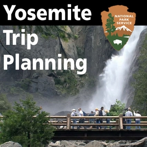 Yosemite Trip Planning by Yosemite National Park