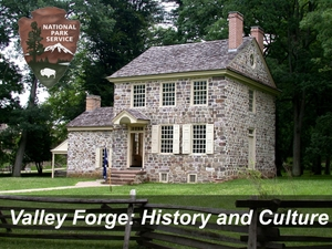 Valley Forge History & Culture by Valley Forge National Historical Park