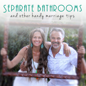 Separate Bathrooms - and Other Handy Marriage Tips by Cam and Ali Daddo