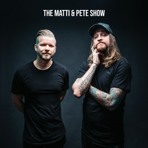 The Matti & Pete Show by Matti Haapoja & Peter McKinnon