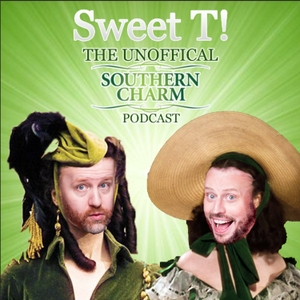Sweet T: The Unofficial Southern Charm Podcast Podcast by Sissy That Talk Podcast Network