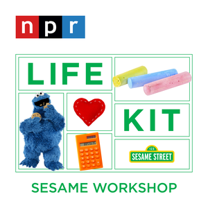 Parenting: Raising Awesome Kids by Life Kit from NPR and Sesame Workshop