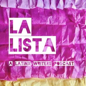 LA LISTA: A Latinx Writers Podcast