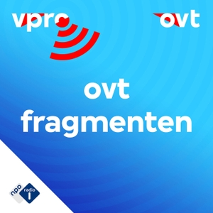 OVT Fragmenten podcast by NPO Radio 1 / VPRO