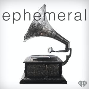 Ephemeral by iHeartRadio