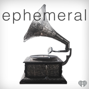 Ephemeral by iHeartRadio