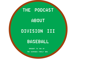 The Podcast About Division III Baseball by Cespedes Family BBQ