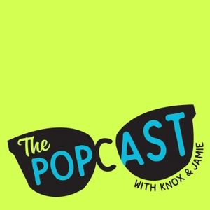 The Popcast With Knox and Jamie by Knox and Jamie / Wondery