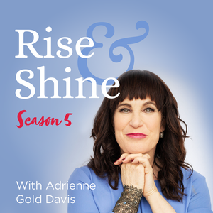 Rise & Shine with Adrienne Gold Davis by Momentum Podcasts